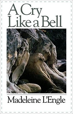 A Cry Like a Bell by Madeleine L'Engle