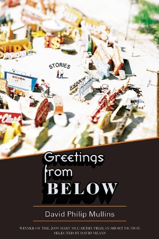 Greetings from Below by David Philip Mullins, David Means