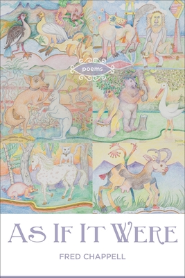 As If It Were: Poems by Fred Chappell