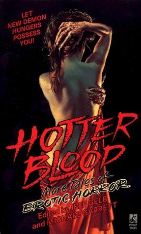 Hotter Blood: More Tales of Erotic Horror by Michael Garrett, Jeff Gelb