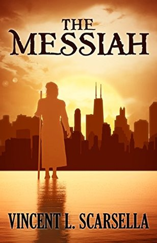 The Messiah by Vincent L. Scarsella