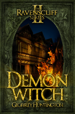 Demon Witch: The Ravenscliff Series - Book Two by Geoffrey Huntington