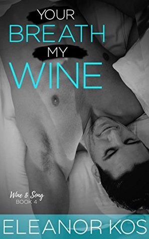 Your Breath My Wine by Eleanor Kos