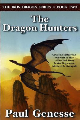 The Dragon Hunters: Book Two of the Iron Dragon Series by Paul Genesse