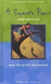A Separate Peace: And Related Readings (Literature Connections) by John Knowles
