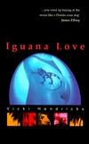 Iguana Love by Vicki Hendricks