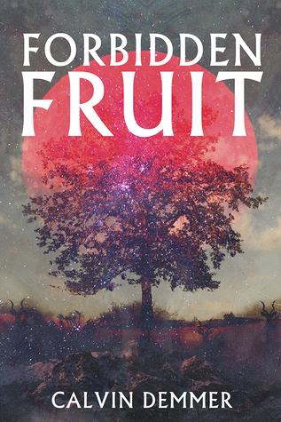 Forbidden Fruit by Calvin Demmer