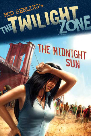 The Twilight Zone: The Midnight Sun by Mark Kneece, Anthony Spay, Rod Serling