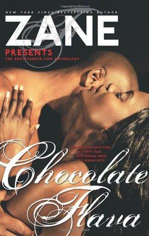 Chocolate Flava: The Eroticanoir.com Anthology by Robert Scott Adams, Jonathon Luckett, Geneva Barnes, Reginald Harris, Zane, Robert Edison Sandiford