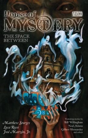 House of Mystery, Volume 3: The Space Between by José Marzán Jr., Gilbert Hernández, Luca Rossi, Bill Willingham, Neal Adams, Matthew Sturges