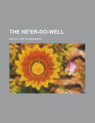The Ne'er-Do-Well by Rex Beach