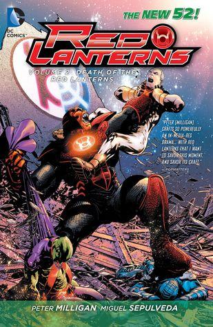 Red Lanterns, Volume 2: The Death of the Red Lanterns by Ed Benes, Peter Milligan, Miguel Sepúlveda