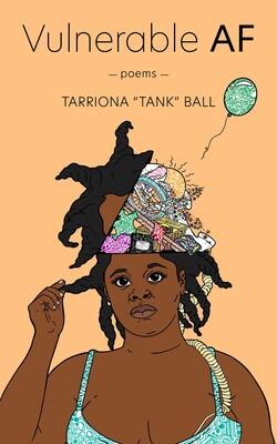 Vulnerable AF by Tarriona Ball