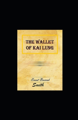 The Wallet of Kai Lung illustrated by Ernest Bramah Smith