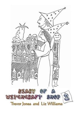 Diary of a Witchcraft Shop 2 by Liz Williams, Trevor Jones