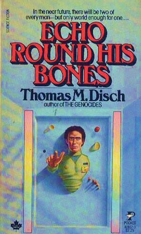 Echo Round His Bones by Thomas M. Disch
