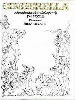 Cinderella by Sheilah Beckett, John Fowles, Charles Perrault