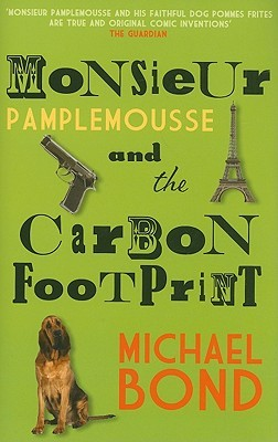 Monsieur Pamplemousse and the Carbon Footprint by Michael Bond