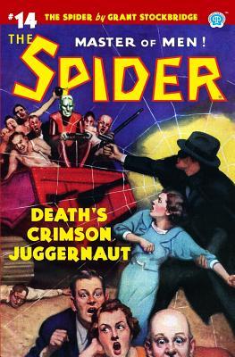 The Spider #14: Death's Crimson Juggernaut by Grant Stockbridge, Norvell W Page