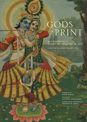 Gods in Print: Masterpieces of India's Mythological Art: A Century of Sacred Art (1870-1970) by Richard Davis
