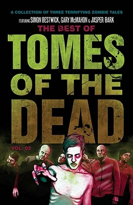 The Best of Tomes of the Dead, Volume 2 by Simon Bestwick, Gary McMahon, Jaspre Bark