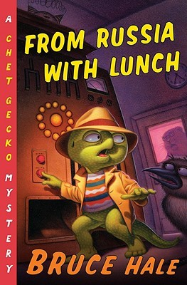 From Russia with Lunch: A Chet Gecko Mystery by Bruce Hale