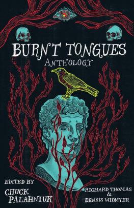 Burnt Tongues Anthology by Richard Thomas, Tyler Jones, Dennis Widmyer, Chuck Palahniuk