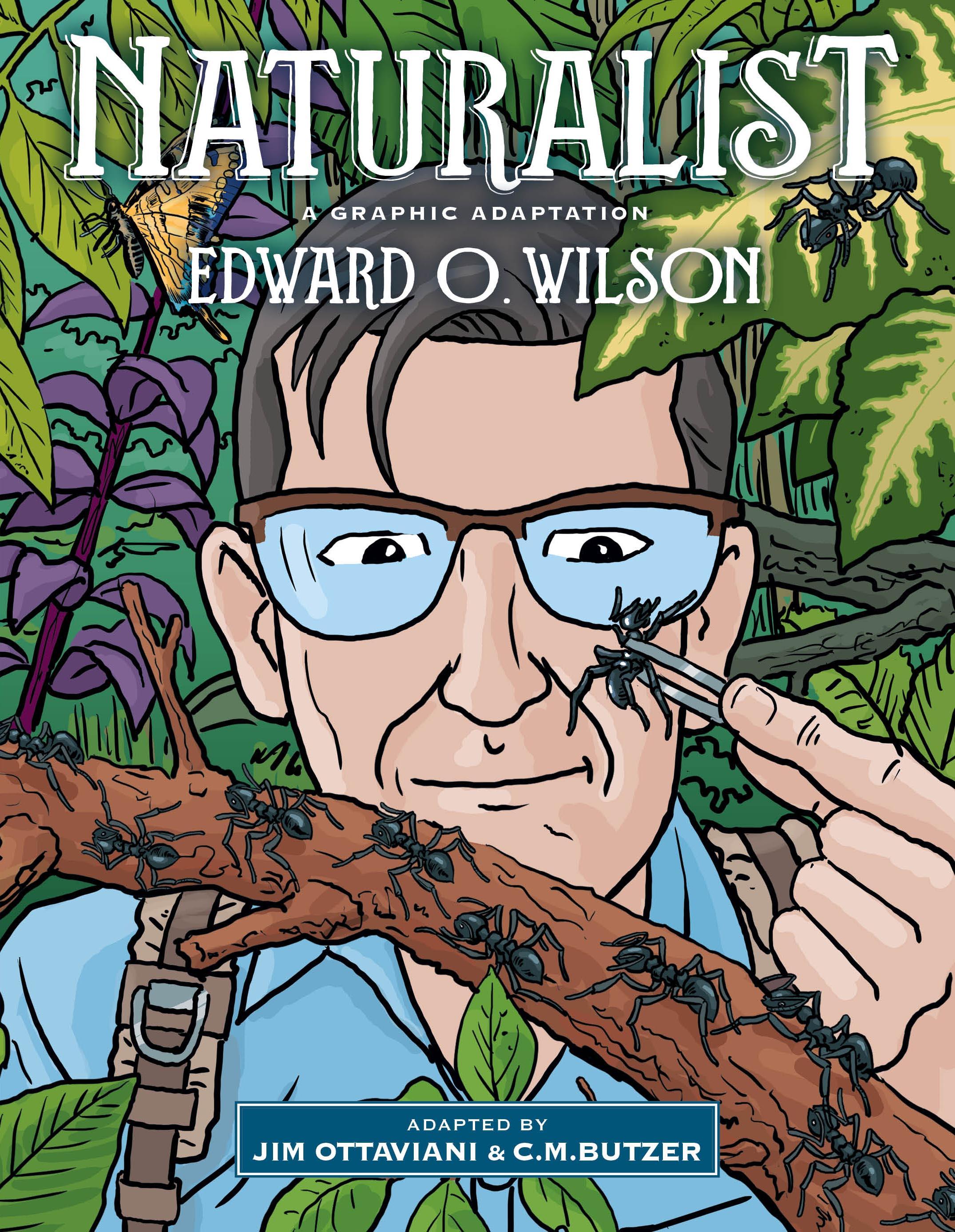 Naturalist: A Graphic Adaptation by C.M. Butzer, Edward O. Wilson, Jim Ottaviani