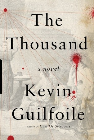 The Thousand by Kevin Guilfoile