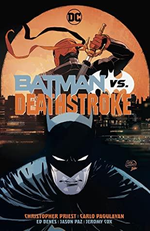 Batman vs. Deathstroke by Larry Hama, Christopher J. Priest, Roberto Viacava, Carlo Pagulayan, Ed Benes