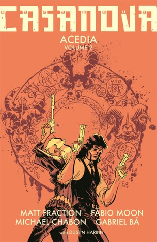Casanova: Acedia, Vol. 2 by Gabriel Bá, Michael Chabon, Fábio Moon, Matt Fraction, Dustin Harbin