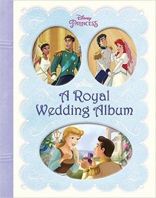 A Royal Wedding Album (Disney Princess) by Walt Disney Company, Andrea Posner-Sanchez