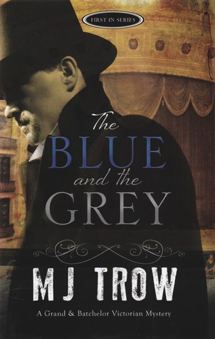 The Blue and the Grey by M.J. Trow