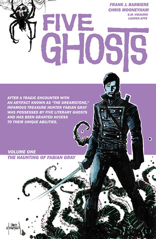 Five Ghosts, Volume 1: The Haunting of Fabian Gray by Chris Mooneyham, Frank J. Barbiere