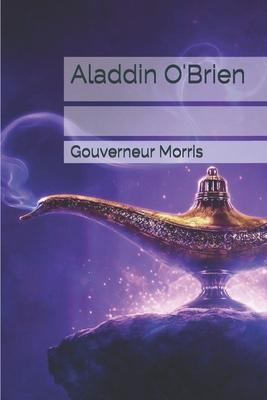 Aladdin O'Brien by Gouverneur Morris