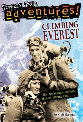 Climbing Everest (Totally True Adventures): How Two Friends Reached Earth's Highest Peak by Michele Amatrula, Gail Herman