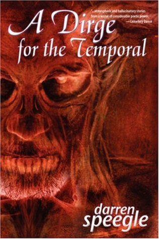 A Dirge for the Temporal by Darren Speegle