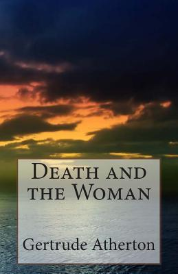 Death and the Woman by Gertrude Atherton