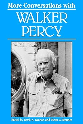 More Conversations with Walker Percy by Victor A. Kramer, Lewis A. Lawson, Walker Percy