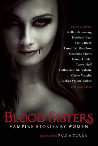 Blood Sisters: Vampire Stories by Women by Paula Guran