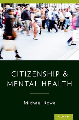 Citizenship & Mental Health by Michael Rowe