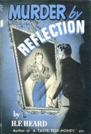 Murder by Reflection by H.F. Heard