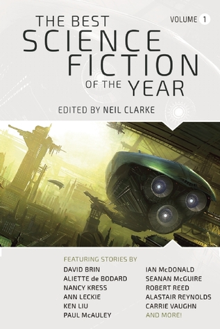 The Best Science Fiction of the Year: Volume One (The Best Science Fiction of the Year, #1) by Neil Clarke