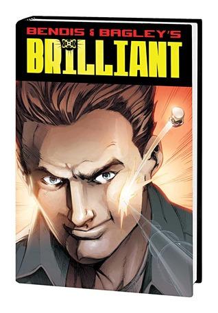 Brilliant - Volume 1 by Brian Michael Bendis, Nick Filardi, Mark Bagley, Joe Rubinstein