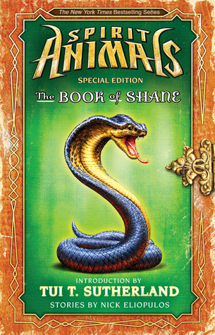 The Book of Shane: The Forbidden Collection (Spirit Animals: Special Edition): The Forbidden Collection by Nick Eliopulos, Tui T. Sutherland