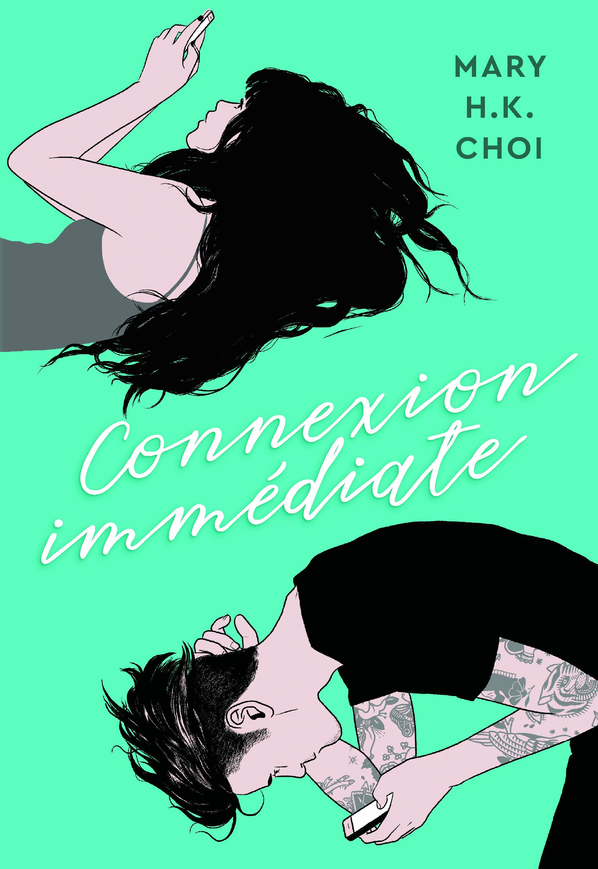 Connexion immédiate by Mary H.K. Choi