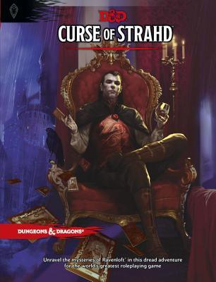 Curse of Strahd by Adam Lee, Jeremy Crawford, Tracy Hickman, Richard Whitters, Laura Hickman, Christopher Perkins, Kim Mohan