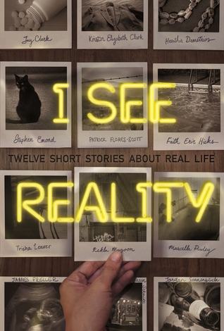 I See Reality: Twelve Short Stories About Real Life by Grace Kendall