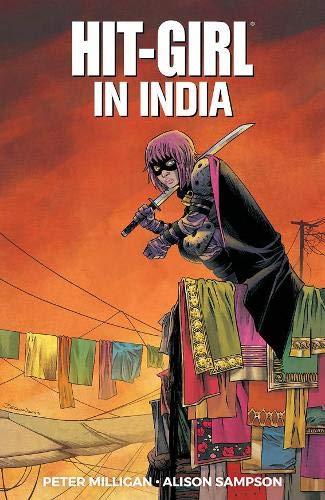Hit-Girl, Volume 6: In India by Declan Shalvey, Peter Milligan, Alison Sampson