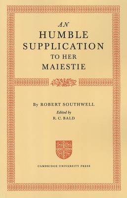 An Humble Supplication to Her Maiestie by Robert Southwell